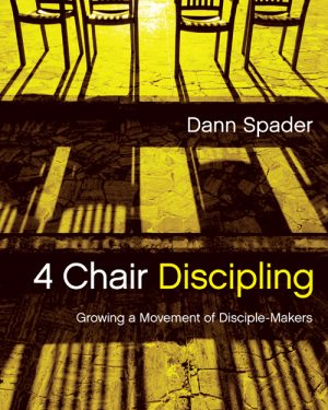 4 chair discipling growing a movement of disciple makers