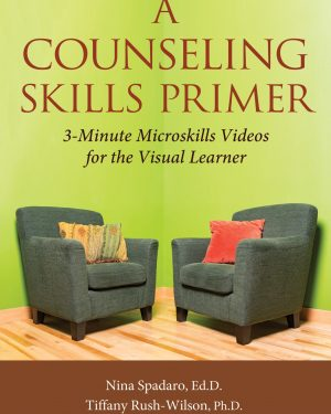 a counseling skills primer 3 minute microskills videos for the visual learner