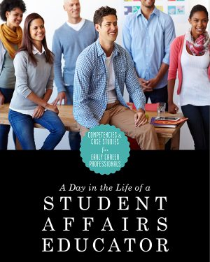 a day in the life of a student affairs educator competencies and case studies for early career professionals