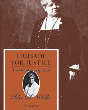 crusade for justice the autobiography of ida b. wells