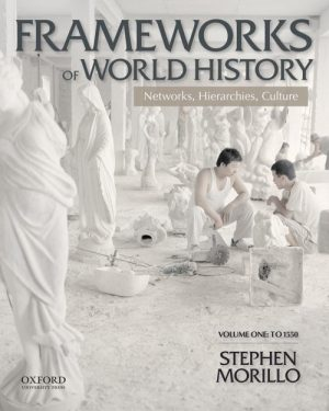 frameworks of world history networks hierarchies culture volume one to 1550