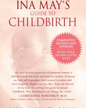 ina may s guide to childbirth