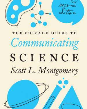 the chicago guide to communicating science second edition