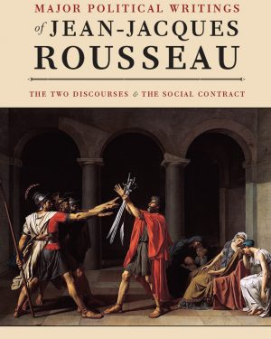 the major political writings of jean jacques rousseau the two quotdiscoursesquot and the quotsocial contractquot