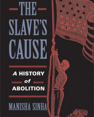 the slave s cause a history of abolition