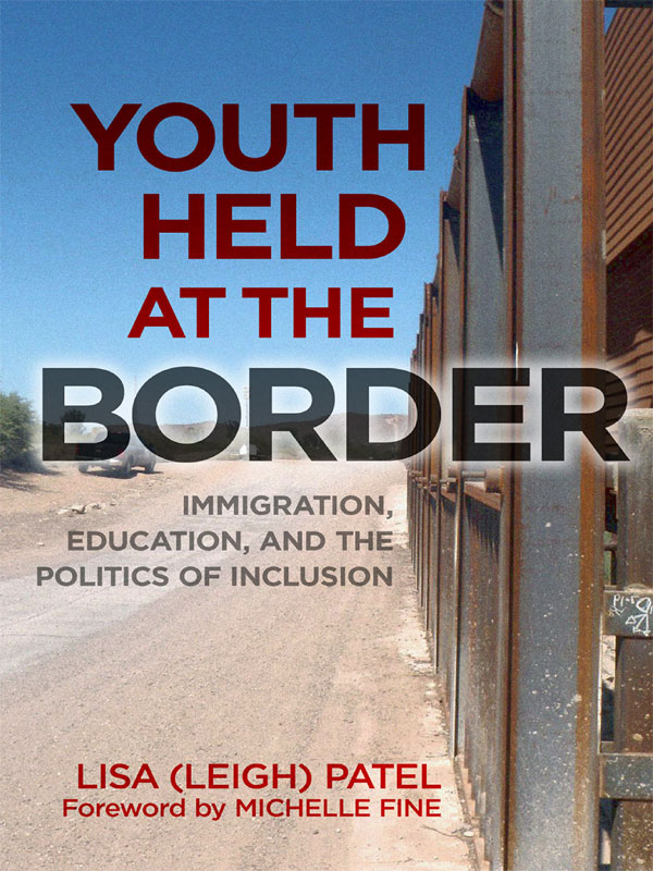youth held at the border immigration education and the politics of inclusion
