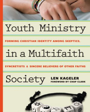youth ministry in a multifaith society forming christian identity among skeptics syncretists and sincere believers of other faiths